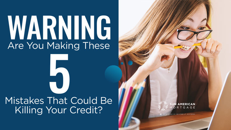 Warning! Are You Making These Mistakes That Could Be Killing Your Credit?